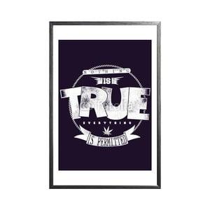 Zarámovaný plakát Nothing is True, černý rám