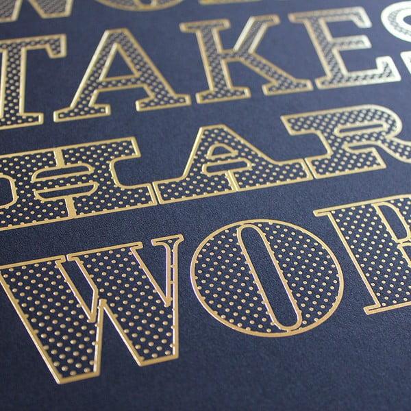Plakát Good work, hard work, 41x30 cm