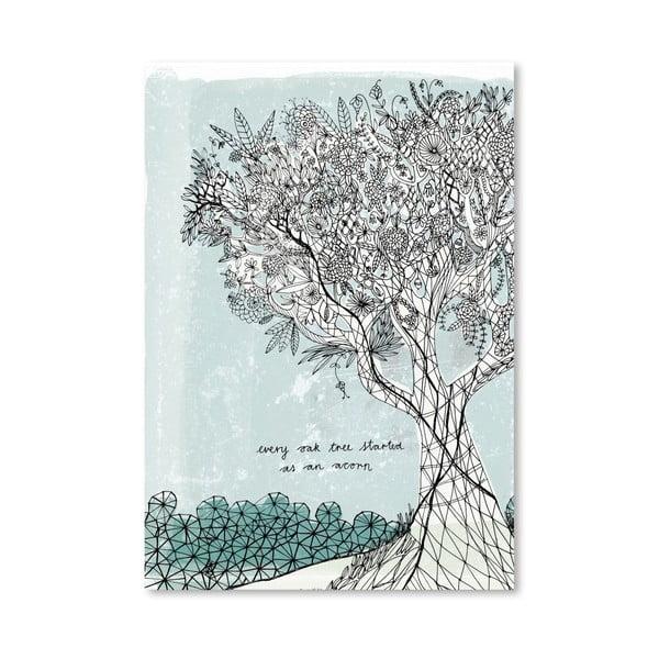 Plakát Every Oak Tree, 30x42 cm