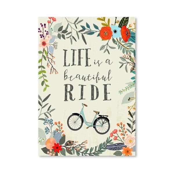 Plakát od Mia Charro - Life Is A Beautiful Ride
