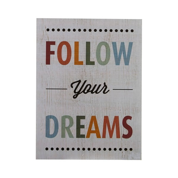 Cedule Follow Your Dreams, 40x30 cm