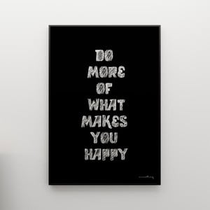 Plakát Do more of what makes you happy, 100x70 cm