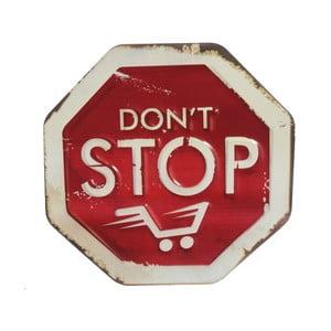 Cedule na stěnu Don't Stop