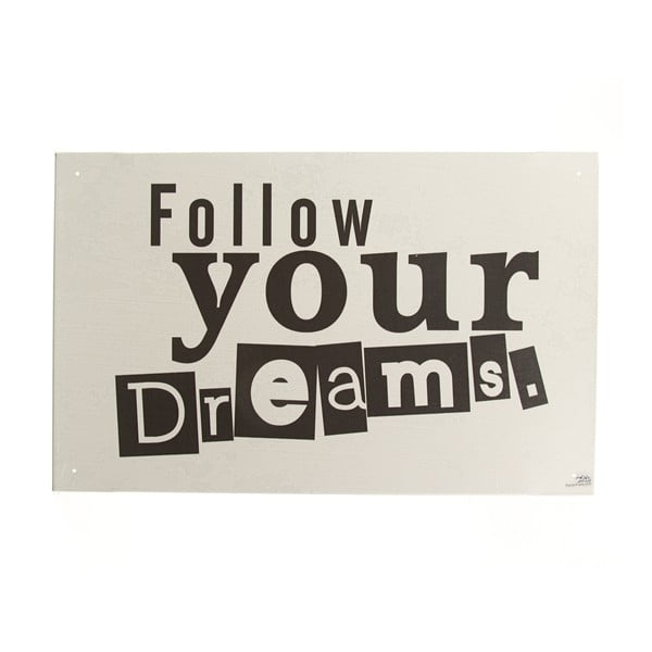Cedule Follow Your Dreams