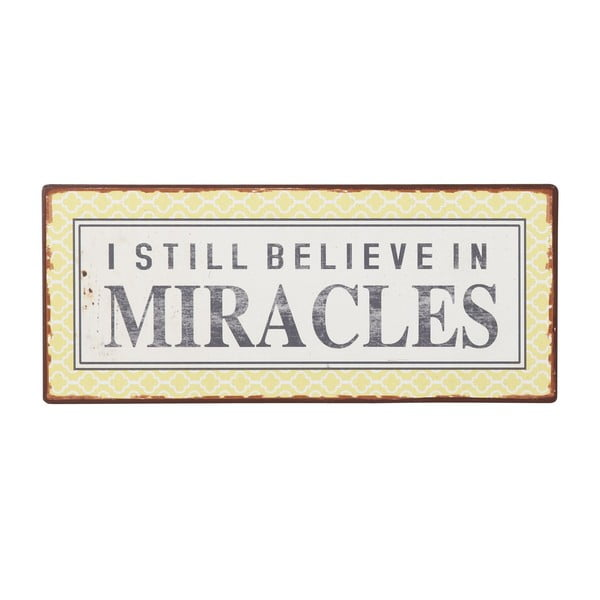 Cedule I still believe in miracles, 31x13 cm
