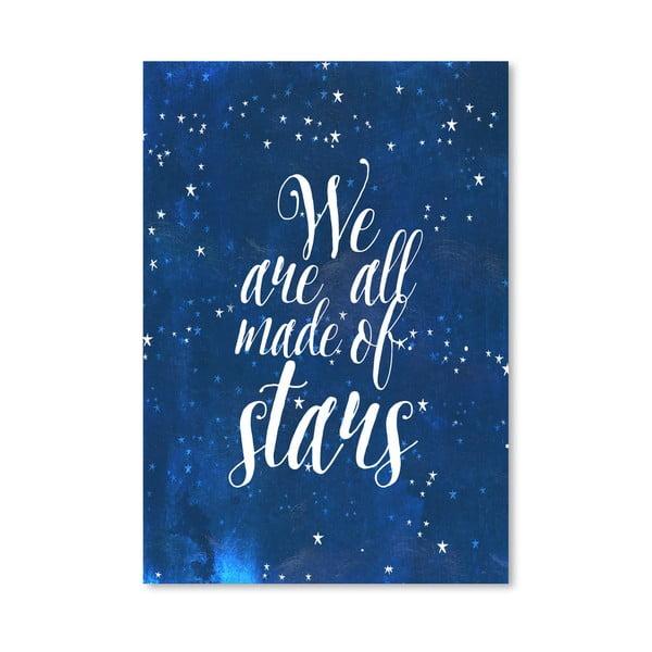 Plakát od Mia Charro - We Are All Made Of Stars