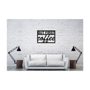 Černá nástěnná dekorace Oyo Concept But First Coffee, 40x60cm