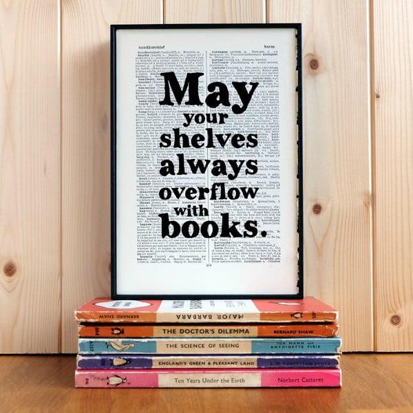 Plakát v dřevěném rámu May Your Shelves Overflow