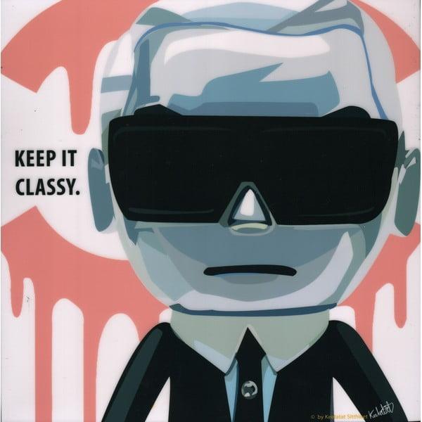 Obraz Keep it classy