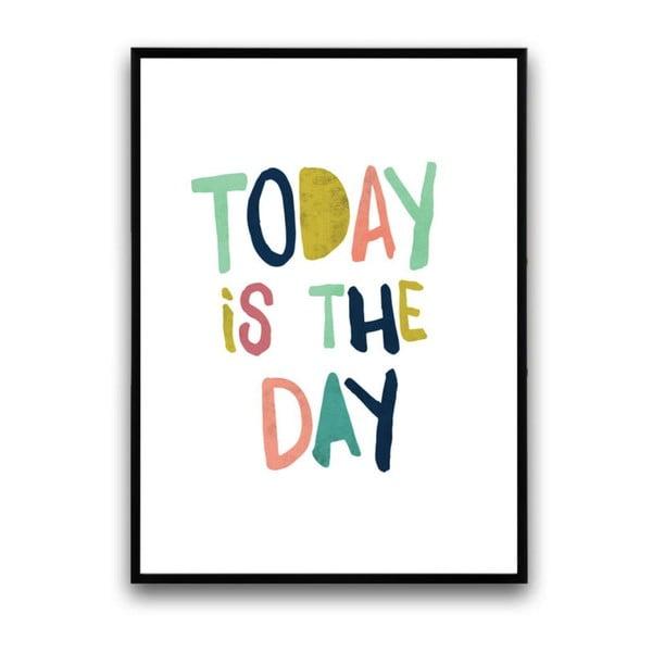 Plakát v dřevěném rámu Today is the day, 38x28 cm