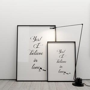 Plakát Yes! I believe in love, 50x70 cm