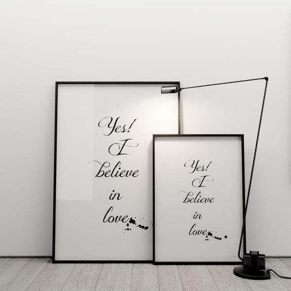 Plakát Yes! I believe in love, 100x70 cm