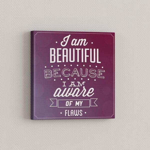 Obraz Jsem krásná protože, 33x33 cm