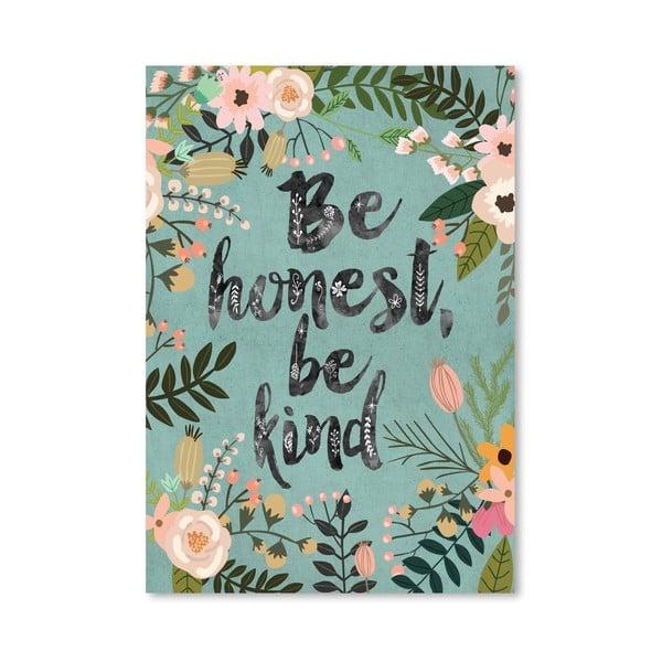 Plakát od Mia Charro - Be Honest, Be Kind