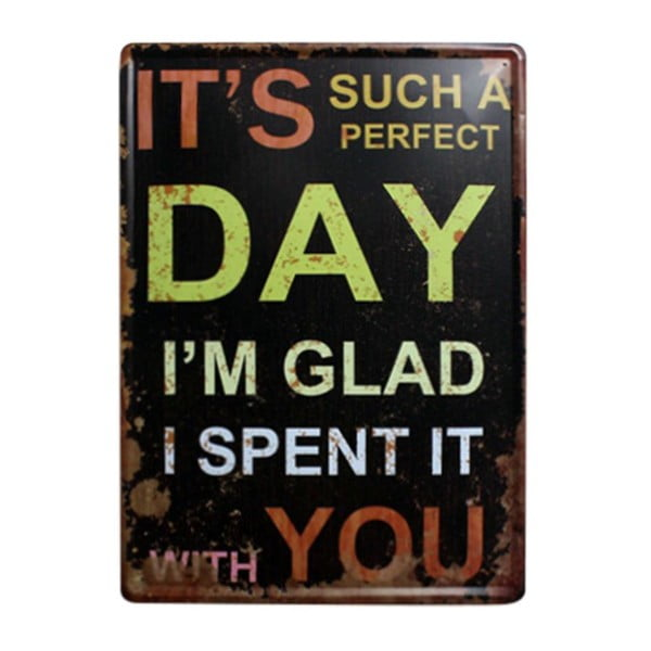 Cedule Perfect Day, 30x40 cm