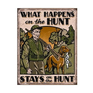 Plechová cedule Hunt
