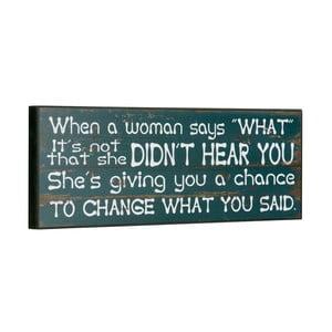 Cedule When a woman says, 14x40 cm