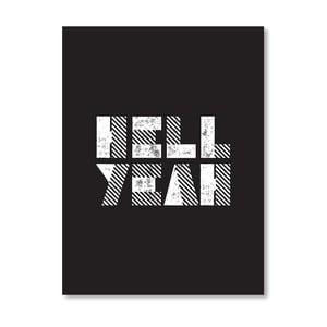 Plakát Hell Yeah, 42x60 cm