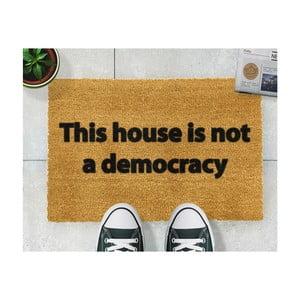 Rohožka Artsy Doormats This House is Not a Democracy,40x60cm