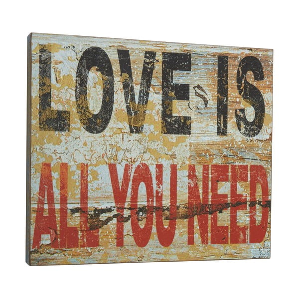 Cedule Love is all you need, 45x50 cm