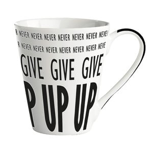 "Porcelánový hrnek ""Never never give up	"""