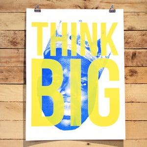 Plakát Think Big, 61x46 cm