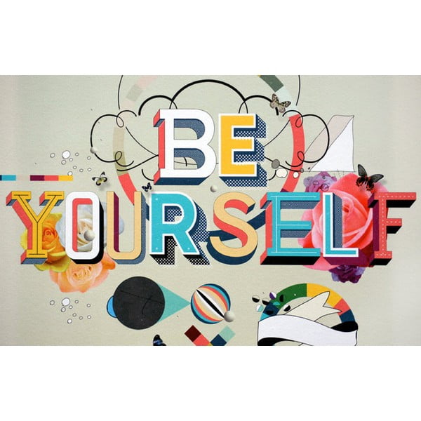 Plakát Be Yourself, limitovaná edice