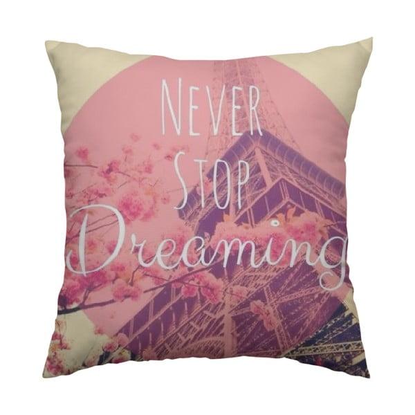 Polštář Never Stop Dreaming, 40x40 cm