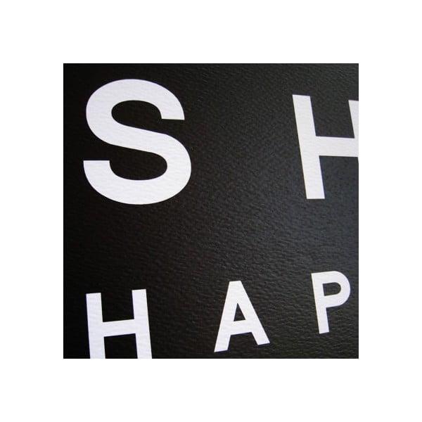 Plakát Shit Happens, ruční práce, 70x50 cm