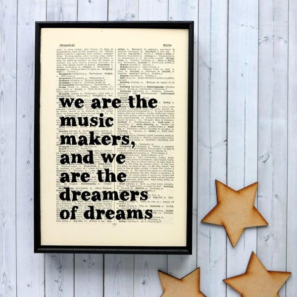 Plakát v dřevěném rámu We Are The Music Makers