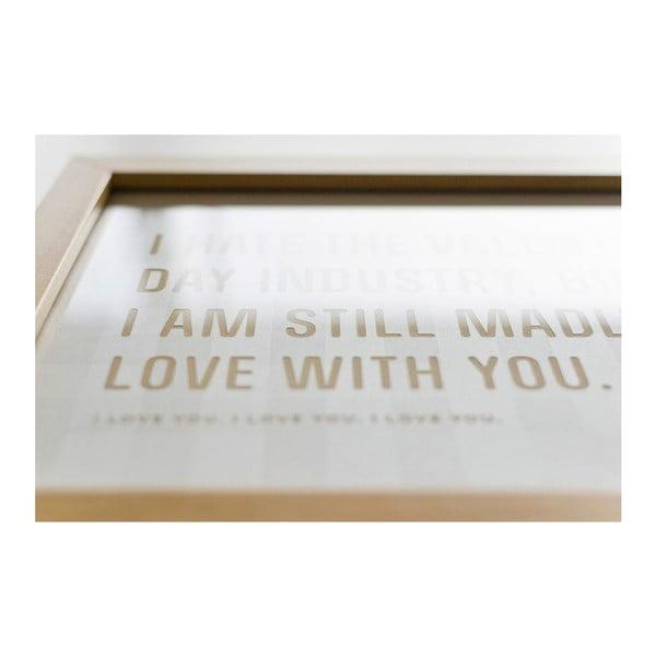 Plakát I am still madly with you White, 18x24 cm