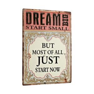 Cedule Dream big, start small, 26x35 cm