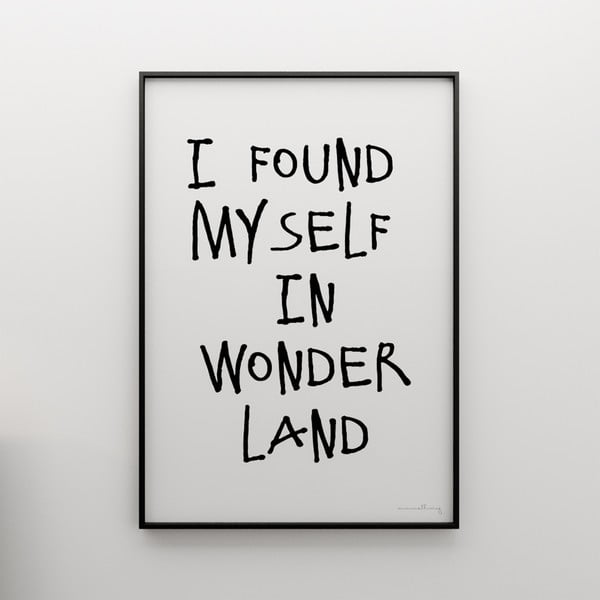 Plakát I found myself in wonderland, 50x70 cm