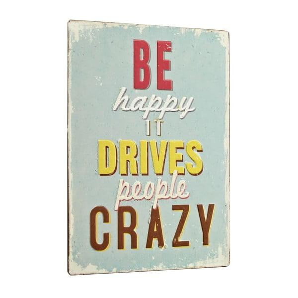 Cedule Be happy it drives, 35x26 cm