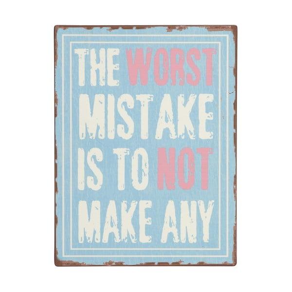 Dekorativní cedule The worst mistake