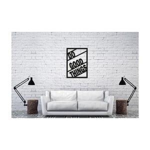 Černá nástěnná dekorace Oyo Concept Do Good Things, 40x60cm