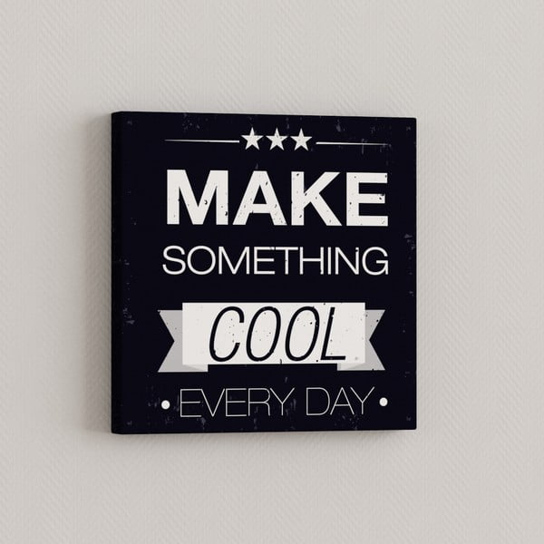 Obraz Udělej něco cool, 33x33 cm