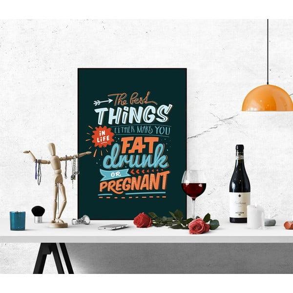 Plakát Fat Drunk Pregnant, A3
