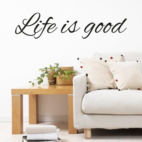 Samolepka na stěnu Wallvinil Life is Good