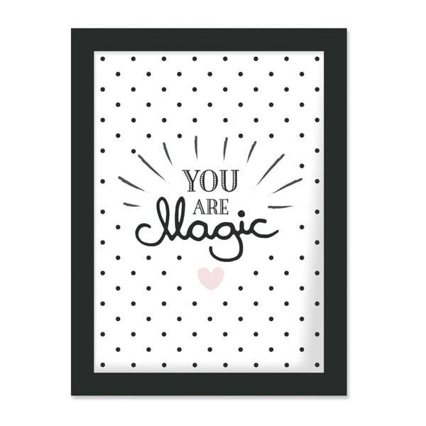 Plakát v rámu You Are Magic, 30x40 cm