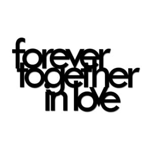 Samolepka na zeď Dekosign Forever Together In Love