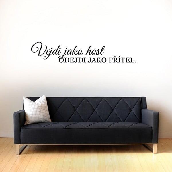 Samolepka na stěnu Wallvinil Vejdi jako host