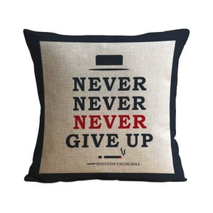 Polštář Never Give Up, 45x45 cm