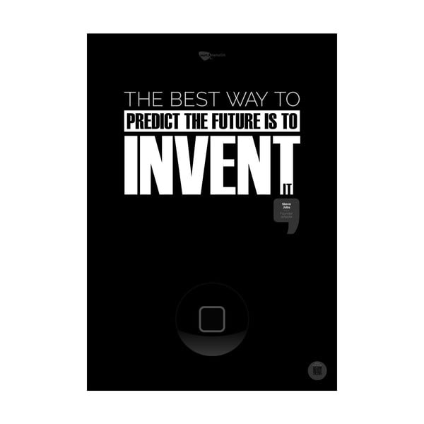 Plakát The best way to predict the future is to invent it Black, 100x70 cm