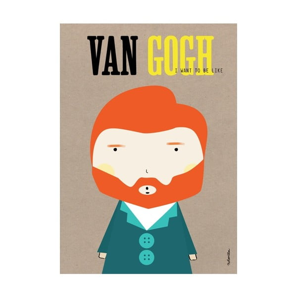Plakát I want to be like Van Gogh