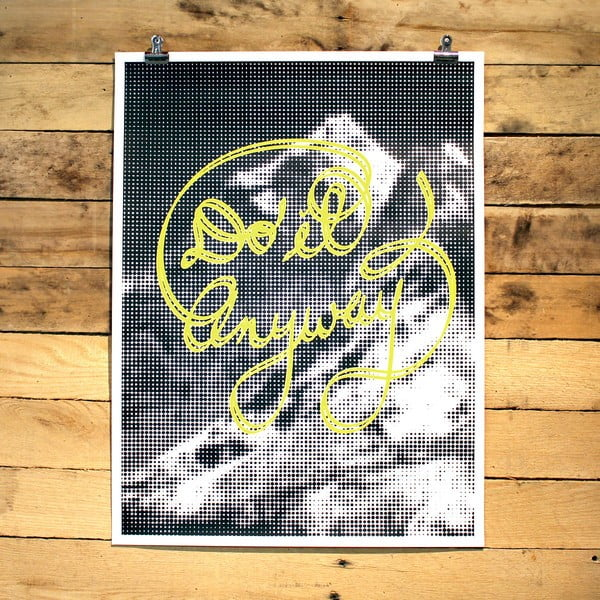 Plakát Do It Anyway, 30x41 cm