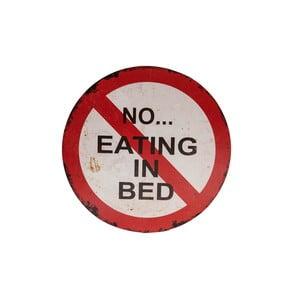 Dekorativní cedule na stěnu Novita No Eating In The Bed