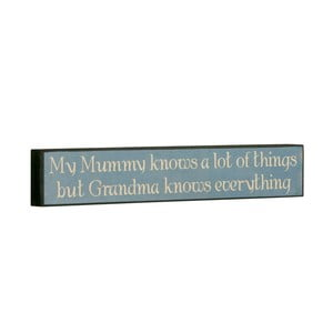 Cedule My mummy knows, 5x30 cm