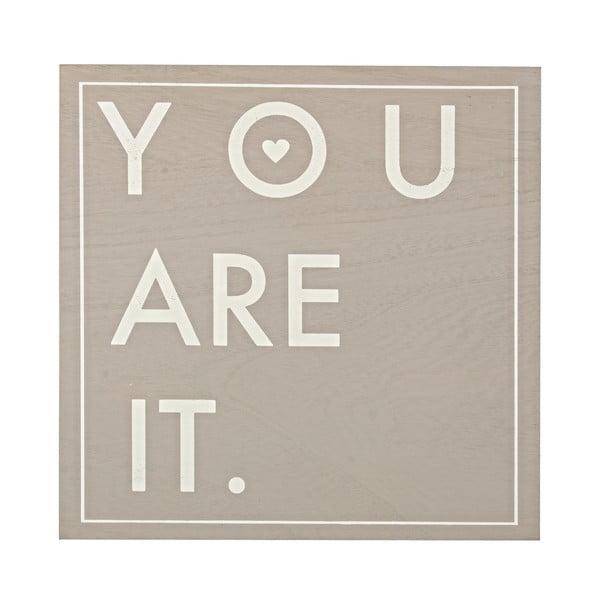 Obraz You Are It, 30x30 cm