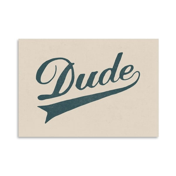 Plakát Dude od Florenta Bodart, 30x42 cm